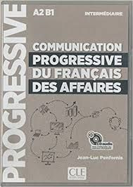 COMMUNICATION PROGRESSIVE DU FRANÇAIS DES AFFAIRES CD - NIVEAU INTERMÉDIAIRE