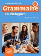 GRAMMAIRE EN DIALOGUES - NIVEAU GRAND DÉBUTANT A1