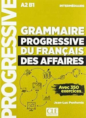 GRAMMAIRE PROGRESSIVE DU FRANCAIS DES AFFAIRES NIVEAU INTERMEDIAIRE + CD (A2/B1)