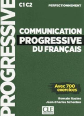 COMMUNICATION PROGRESSIVE DU FRANÇAIS. NIVEAU PERFECTIONNEMENT C1 C2