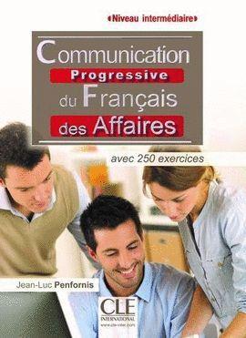 COMMUNICATION PROGRESSIVE DU FRANÇAIS DES AFFAIRES-NIVEAU INTERMÉDIARIE