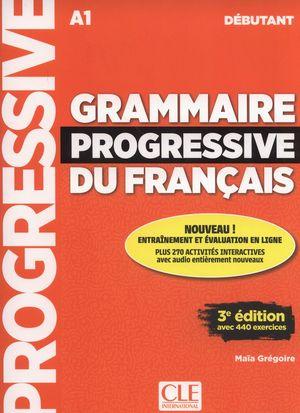 GRAMMAIRE PROGRESSIVE DU FRANÇAIS DÉBUTANT (A1)