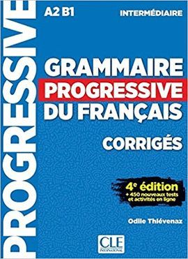 GRAMMAIRE PROGRESSIVE DU FRANÇAIS - INTERMEDIAIRE A2/B1- CORRIGÉS