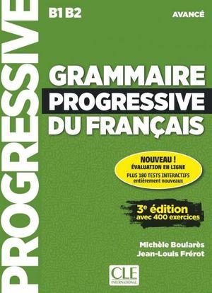 GRAMMAIRE PROGRESSIVE DU FRANÇAIS - AVANCÉ B1 B2