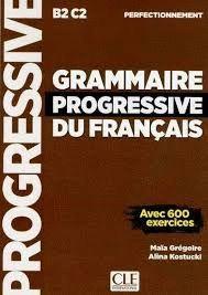 GRAMMAIRE PROGRESSIVE DU FRANÇAIS - PERFECTIONNEMENT B2 C2