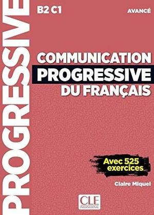 COMMUNICATION PROGRESSIVE DU FRANÇAIS. AVANCE (B2-C1)