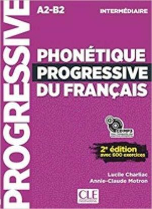 PHONETIQUE PROGRESSIVE DU FRANCAIS. NIVEAU INTERMEDIAIRE A2-B2