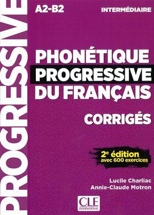 PHONÉTIQUE PROGRESSIVE INTERMÉDIAIRE - CORRIGÉS