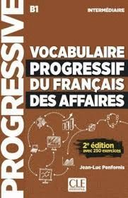 VOCABULAIRE PROGRESSIF DU FRANÇAIS DES AFFAIRES. INTERMEDIAIRE B1