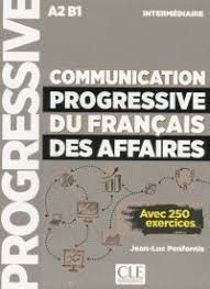 COMMUNICATION PROGRESSIVE DU FRANCAIS DES AFFAIRES. INTERMEDIATE