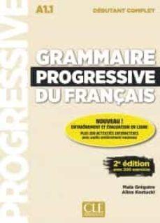 GRAMMAIRE PROGRESSIVE DU FRANÇAIS - NIVEAU DÉBUTANT COMPLET A1.1 - LIVRE+CD (2º EDITION)