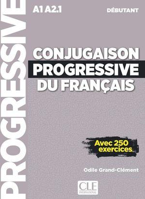 CONJUGAISON PROGRESSIVE DÉBUTANT + CD AUDIO (A1/A2.1)