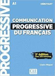 COMMUNICATION PROGRESSIVE DU FRANÇAIS - NIVEAU DÉBUTANT A1
