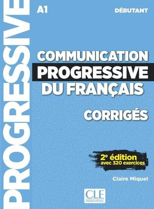 COMMUNICATION PROGRESSIVE DU FRANÇAIS DÉBUTANT. CORRIGES
