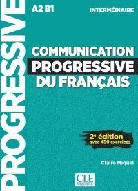 COMMUNICATION PROGRESSIVE DU FRANÇAIS - NIVEAU INTERMÉDIAIRE (2 ED.) AVEC 450 EXERCICES
