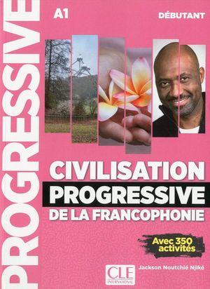 CIVILISATION PROGRESSIVE DE LA FRANCOPHONIE - NIVEAU DÉBUTANT - A1 - LIVRE