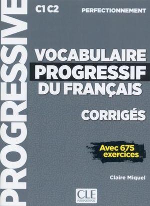 VOCABULAIRE PROGRESSIF DU FRANÇAIS - PERFECTIONNEMENT - CORRIGÉS