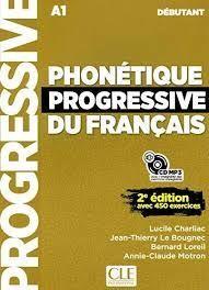 PHONÉTIQUE PROGRESSIVE DU FRANÇAIS. DEBUTANT A1