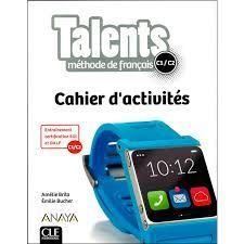 TALENTS. METHODE DE FRANÇAIS. CAHIER D'ACTIVITES C1/C2