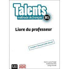 TALENTS. METHODE DE FRANÇAIS C1 / C2 . LIVRE DE PROFESSEUR