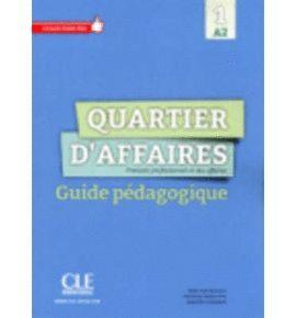 QUARTIER D'AFFAIRES 1 A2 GUIDE PÉDAGOGIQUE