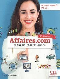 AFFAIRES.COM. FRANÇAIS PROFESSIONNEL. NIVEAU AVANCÉ. B2-C1 3º EDITION - LIVRE+CD