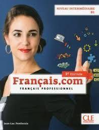 FRANÇAIS.COM . INTERMÉDIARE - B1- 3ÈME ÉD. - LIVRE