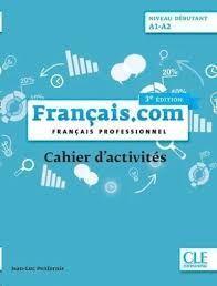 FRANÇAIS.COM   NIVEAU DÉBUTANT A1-A2   CAHIER D'ACTIVITÉS