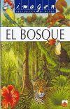 BOSQUE, EL (IMAGEN. DESCUBIERTA DEL  MUNDO)