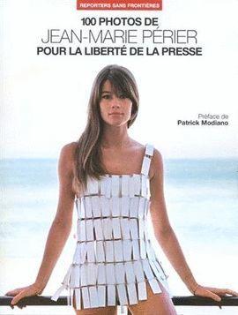 100 PHOTOS JEAN MARIE PÉRIER (POUR LA LIBERTÉ DE LA PRESSE)