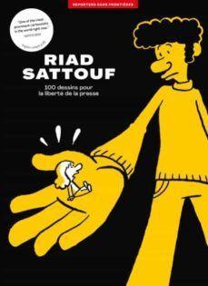RIAD SATTOUF. L'ALBUM RSF POUR LALIBERTÉ DE LA PRESSE.