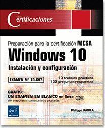 PREPARACIÓN PARA LA CERTIFICACIÓN MCSA. WINDOWS 10. INSTALACION Y CONFIGURACION