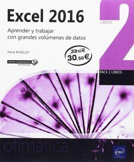 PACK OFIMATICA EXCEL 2016 ( 2 VOLS. ) EXCEL 2016, APRENDER Y TRABAJAR CON GRANDES VOLÚMENES DE DATOS + CUADRO RESUMEN Y CUADROS DE MANDO