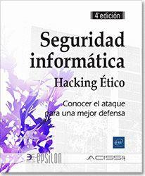 SEGURIDAD INFORMÁTICA - HACKING ÉTICO (4 ED.)