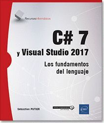 C# 7 Y VISUAL STUDIO 2017 LOS FUNDAMENTOS DEL LENGUAJES