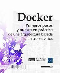DOCKER - PRIMEROS PASOS Y PUESTA EN PRACTICA DE UNA ARQUITECTURA BASADA EN MICRO-SERVICIOS