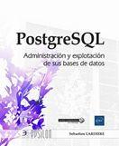 POSTGRESQL - ADMINISTRACIÓN Y EXPLOTACIÓN DE SUS BASES DE DATOS
