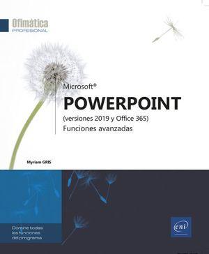 POWERPOINT, DOMINE LAS FUNCIONES AVANZADAS ( VERSIONES 2019 Y OFFICE 365 )