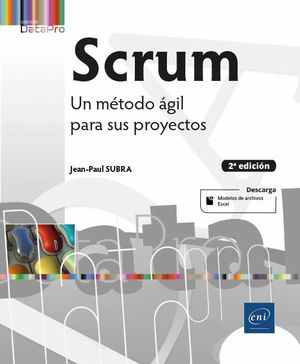 SCRUM - UN METODO AGIL PARA SUS PROYECTOS