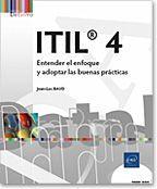 ITIL 4 - ENTENDER EL ENFOQUE Y ADOPTAR LAS BUENAS PRACTICA