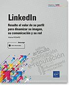 LINKEDIN - RESALTE EL VALOR DE SU PERFIL PARA DINAMIZAR SU IMAGEN, SU COMUNICACIÓN Y SU RED