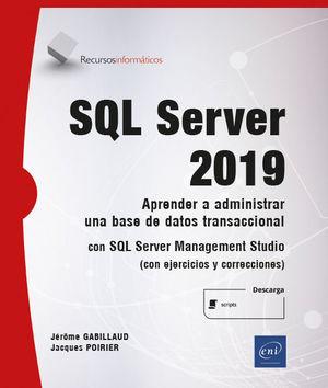 SQL SERVER 2019 - APRENDER A ADMINISTRAR UNA BASE DE DATOS TRANSACCIONAL CON SQL