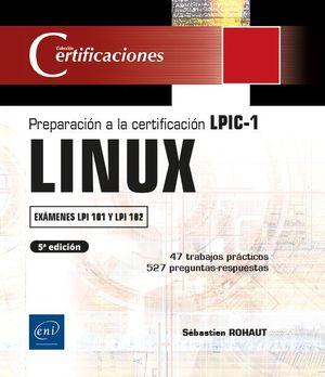 LINUX - PREPARACIÓN A LA CERTIFICACIÓN LPIC-1 (EXÁMENES LPI 101 Y LPI 102) - [5ª EDICIÓN]
