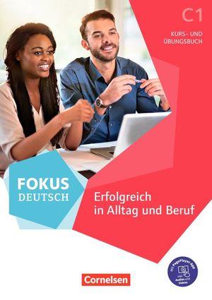 FOKUS DEUTSCH ( C1 ) ERFOLGREICH IN ALLTAG UND BERUF - KURS UND UBUNGSBUSH