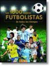 1000 MEJORES FUTBOLISTAS DE TODOS LOS TIEMPOS, LOS