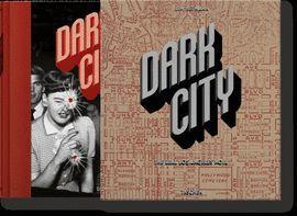 DARK CITY. TE REAL LOS ANGELES NOIR