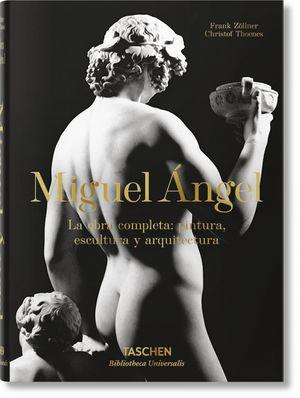 MIGUEL ANGEL LA OBRA COMPLETA: PINTURA ESCULTURA Y ARQUITECTURA