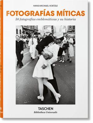 FOTOGRAFÍAS MÍTICAS. 50 FOTOGRAFÍAS EMBLEMÁTICAS Y SU HISTORIA