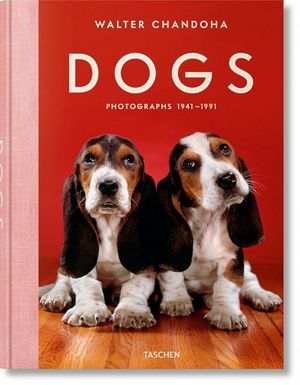 DOGS - PHOTOGRAPHS 1941-1991 ( WALTER CHANDOHA )