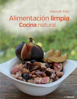 ALIMENTACION LIMPIA. COCINA NATURAL